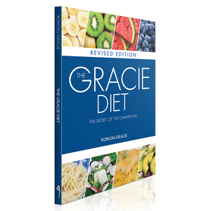 The Gracie Diet Book REVISED Edition